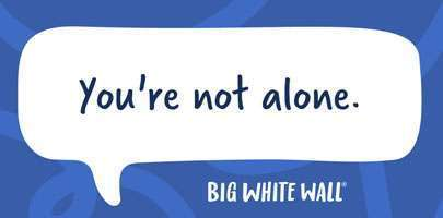 Your not alone - Big White Wall message